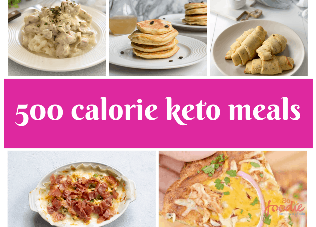 9 Easy 500 Calorie Keto Meals - Oh So Foodie